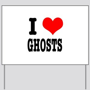 I Heart (Love) Ghosts Yard Sign