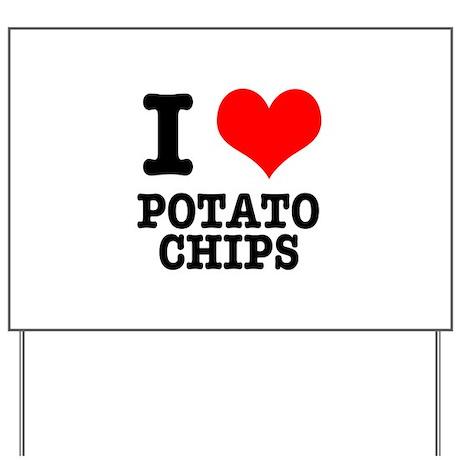 I Heart (Love) Potato Chips Yard Sign