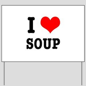 I Heart (Love) Soup Yard Sign