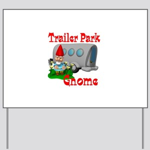 Trailer Park Gnome Yard Sign