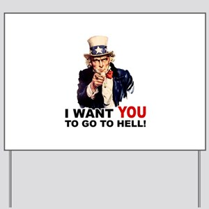 Want You to Go To Hell Yard Sign