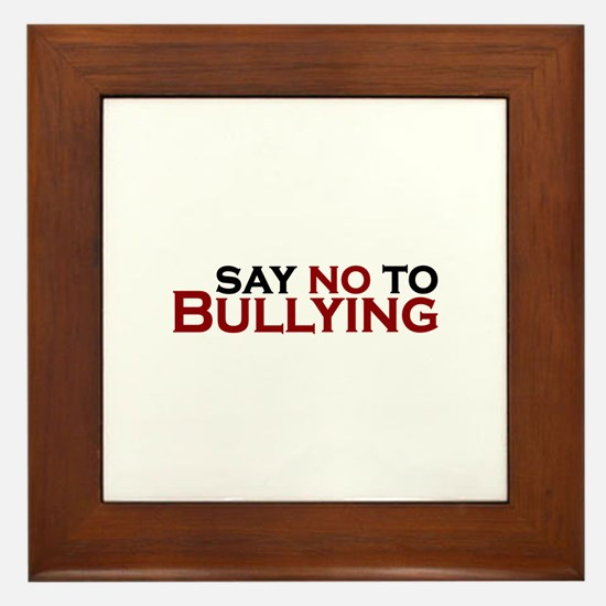 Say No To Bullying Framed Tile