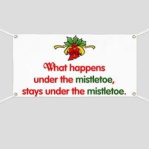 What happens under the mistle Banner