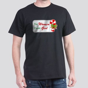 To Women from God Dark T-Shirt