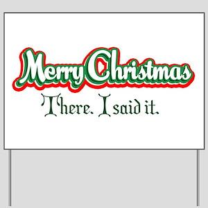 Merry Christmas. There I said Yard Sign