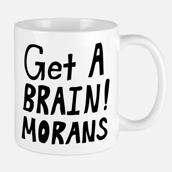 Get a Brain! Morans Mug