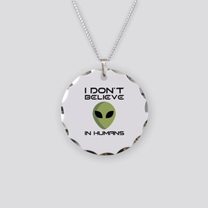 I Don't Believe In Humans Necklace Circle Charm