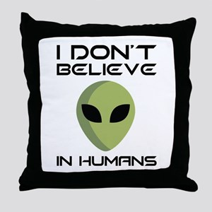 I Don't Believe In Humans Throw Pillow