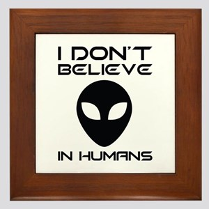 I Don't Believe In Humans Framed Tile