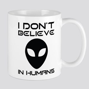 I Don't Believe In Humans Mug