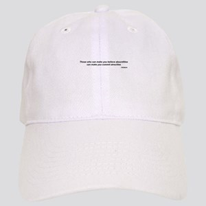 "Voltaire quote - ""atrocities"" Cap"