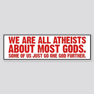 We are all Atheists Sticker (Bumper)