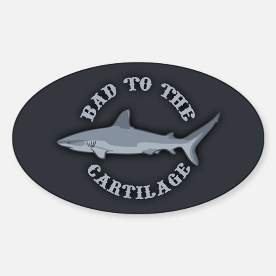 Bad to the Cartilage Sticker (Oval)