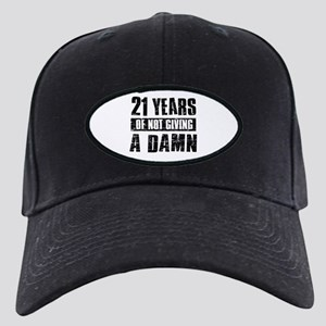 21 years of not giving a damn Black Cap