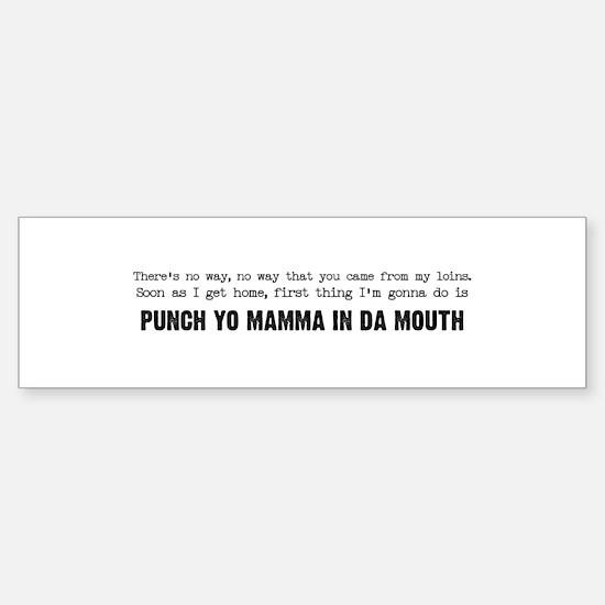 Punch Yo Mamma Bumper Bumper Bumper Sticker