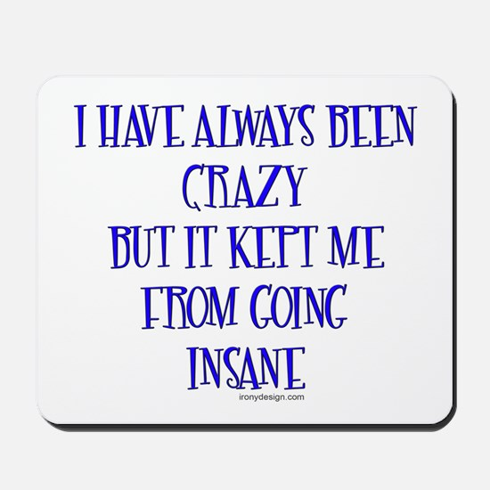 I have always been crazy.. Mousepad