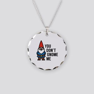 You Don't Gnome Me Necklace Circle Charm