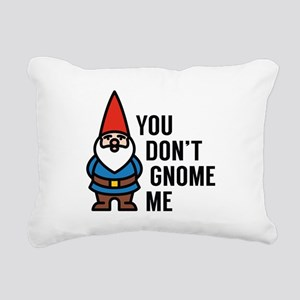 You Don't Gnome Me Rectangular Canvas Pillow
