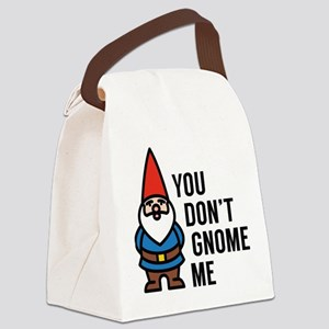 You Don't Gnome Me Canvas Lunch Bag