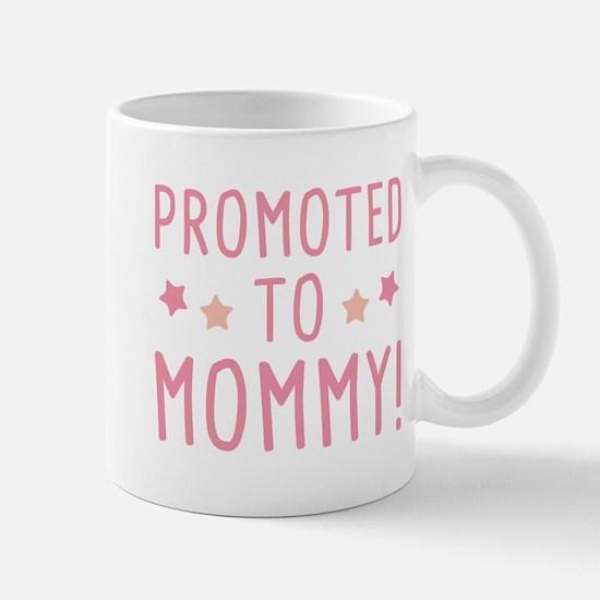 Promoted To Mommy! Mug