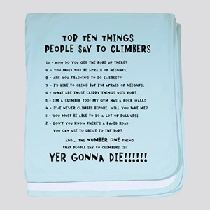 People Say To Climbers baby blanket
