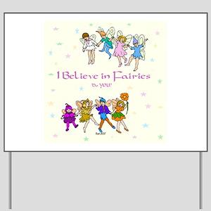 I Believe in Fairies Yard Sign