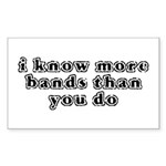I Know More Bands Sticker (Rectangle 10 pk)