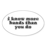 I Know More Bands Sticker (Oval 10 pk)