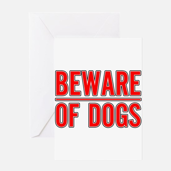 Beware of Dogs(White) Greeting Card
