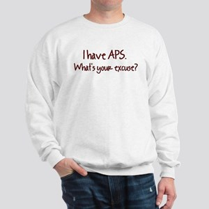 I have APS. What's your excus Sweatshirt