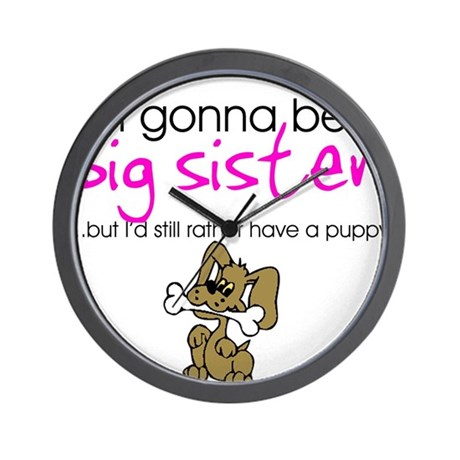 Gonna be a big sister (puppy) Wall Clock