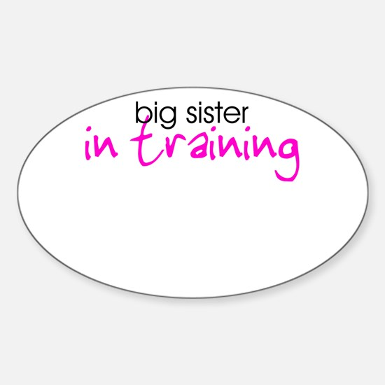 Big Sister in Training Sticker (Oval)