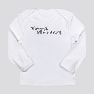 Mommy, tell me a story... Long Sleeve Infant T-Shi