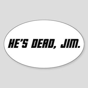 He's Dead, Jim. Sticker (Oval)