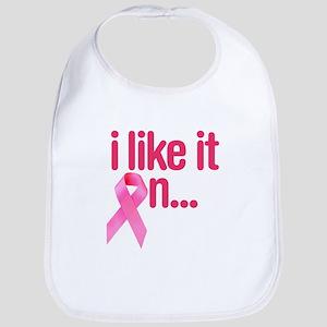 I like it on - Breast Cancer Bib