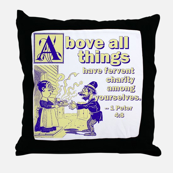 Above All Charity Throw Pillow