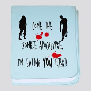 Zombie apocalypse, you first Infant Blanket