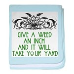 Give a Weed an Inch Infant Blanket