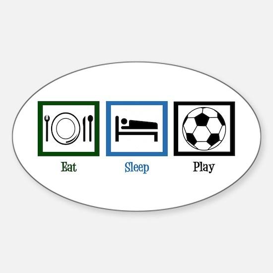 Eat Sleep Soccer Sticker (Oval)