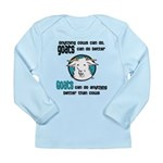 Goats can do Better Long Sleeve Infant T-Shirt