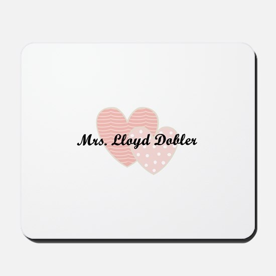 Mrs. Lloyd Dobler Mousepad