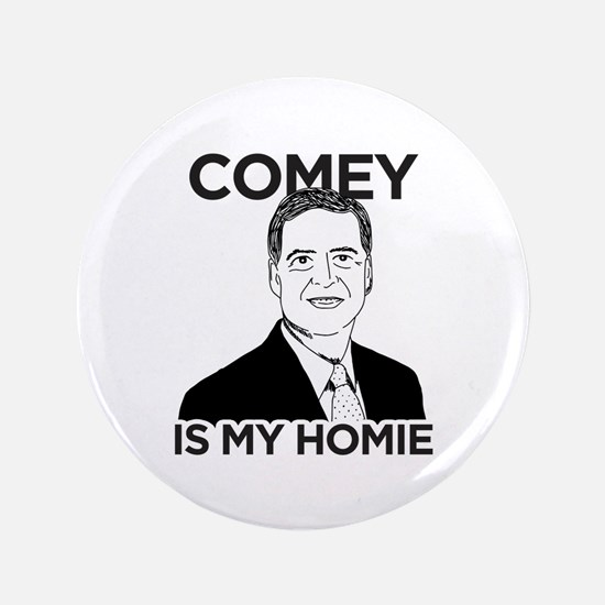 Comey Is My Homie Button
