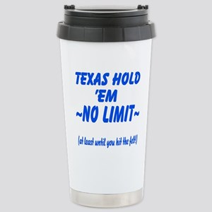 Funny No Limit Texas Hold Em Stainless Steel Trave
