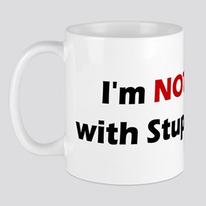 I'm NOT with Stupid! Mug