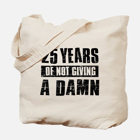 25 years of not giving a damn Tote Bag