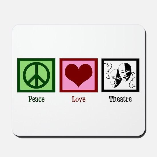 Peace Love Theatre Mousepad