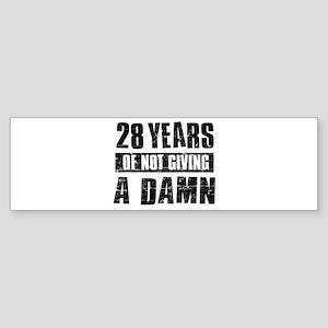 28 years of not giving a damn Sticker (Bumper)