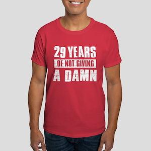 29 years of not giving a damn Dark T-Shirt