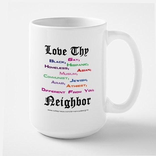 Love Thy Neighbor Large Mug
