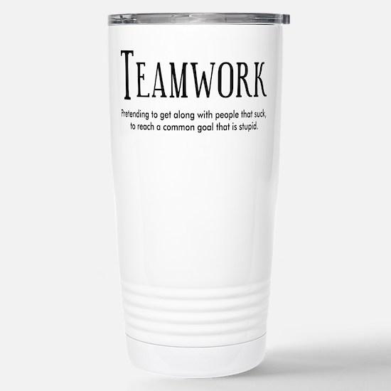 Teamwork: People Suck Stainless Steel Travel Mug